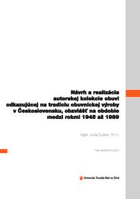 0d6f17b6d96dc Návrh a realizácia autorskej kolekcie obuvi odkazujúcej na tradíciu  obuvníckej výroby v Československu, obzvlášť na ob